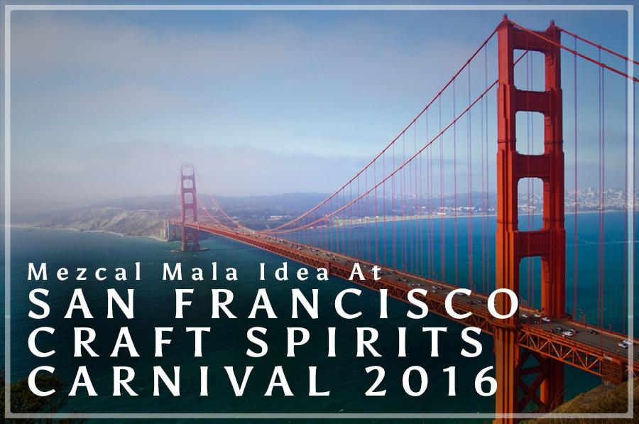 SAN FRANCISCO CRAFT SPIRITS CARNIVAL 2016